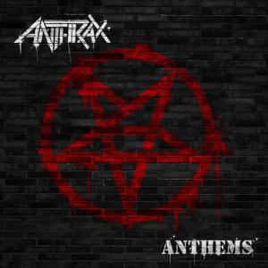 "Anthrax - ""Anthems"""