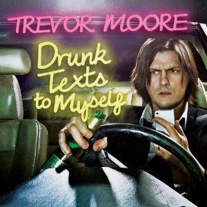 """Drunk Texts to Myself"""