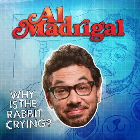 "Al Madrigal's ""Why is the Rabbit Crying?"""